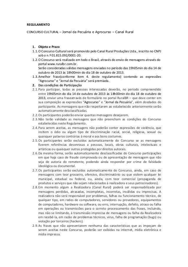 REGULAMENTO CONCURSO CULTURAL – Jornal da Pecuária e Agrocurso – Canal Rural  1. Objeto e Prazo 1.1. O Concurso Cultural s...