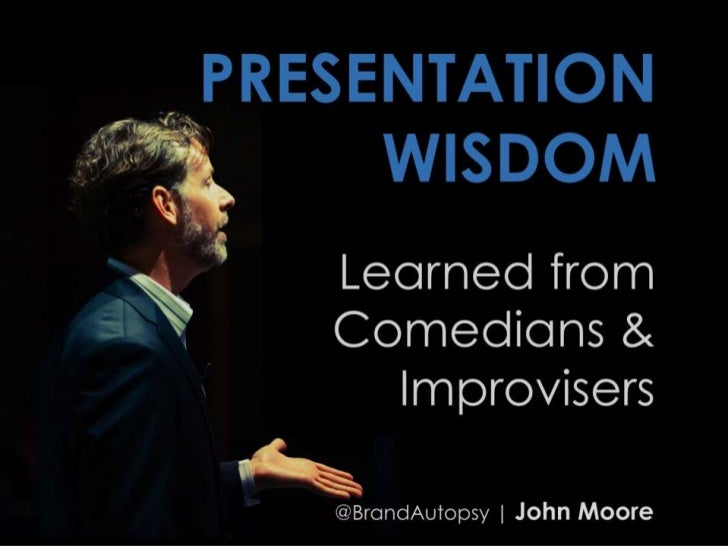 Presentation Wisdom Learned from Comedians and Improvisers | PCA8