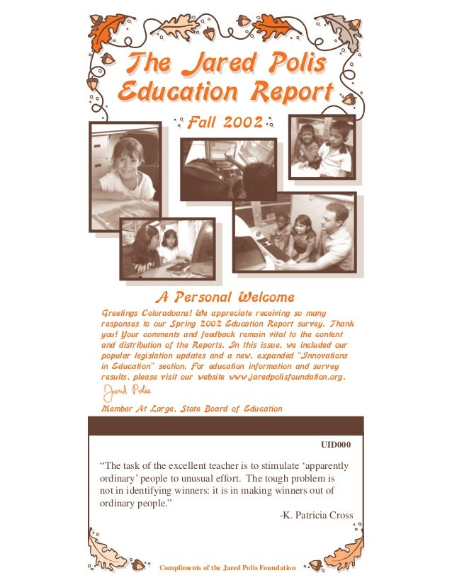The Jared Polis    Education Report                      Fall 2002              A Personal WelcomeGreetings Coloradoans! W...