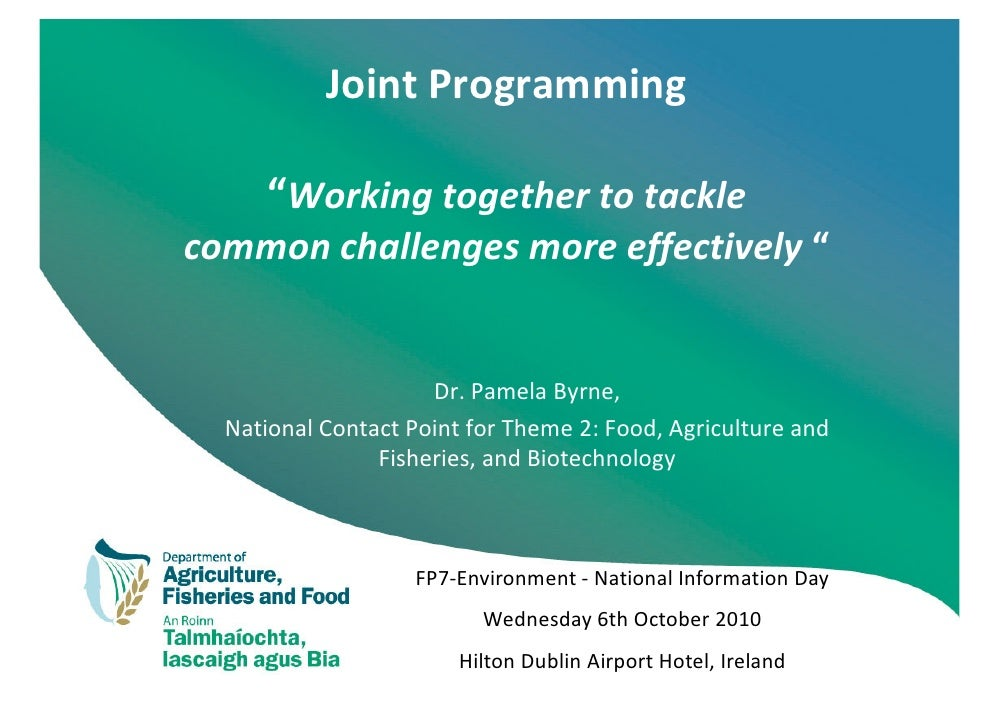 "Joint Programming       ""Working together to tackle common challenges more effectively ""                        Dr. Pamela..."