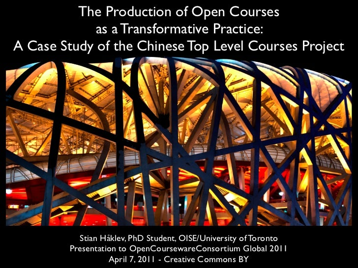 The Production of Open Courses             as a Transformative Practice:A Case Study of the Chinese Top Level Courses Proj...