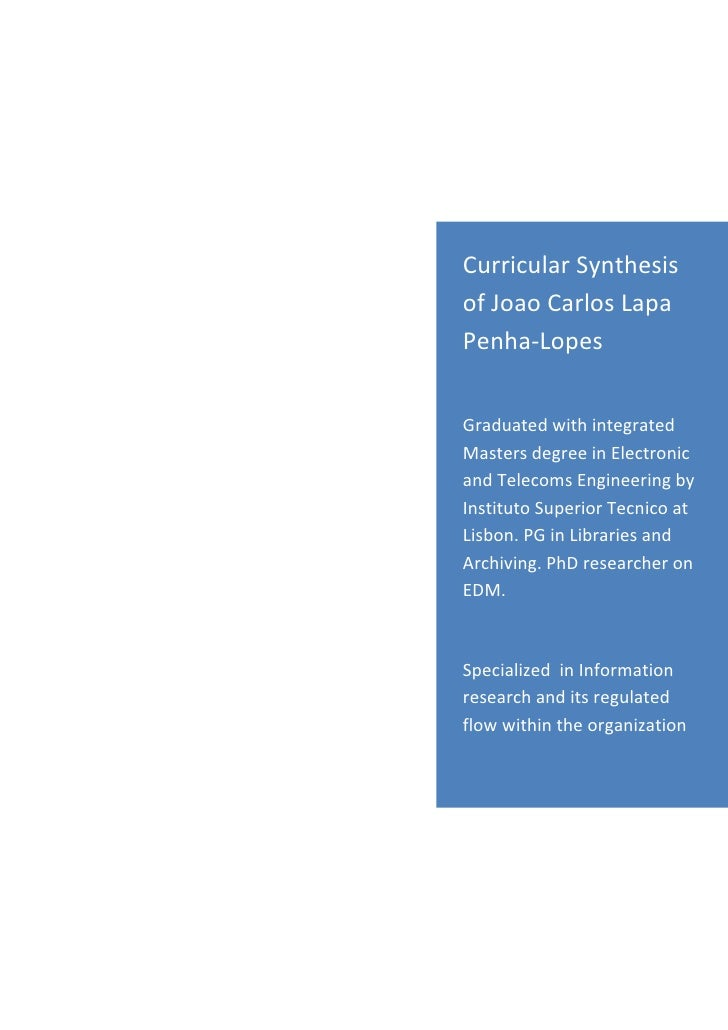 Curricular Synthesis of Joao Carlos Lapa Penha-Lopes   Graduated with integrated Masters degree in Electronic and Telecoms...