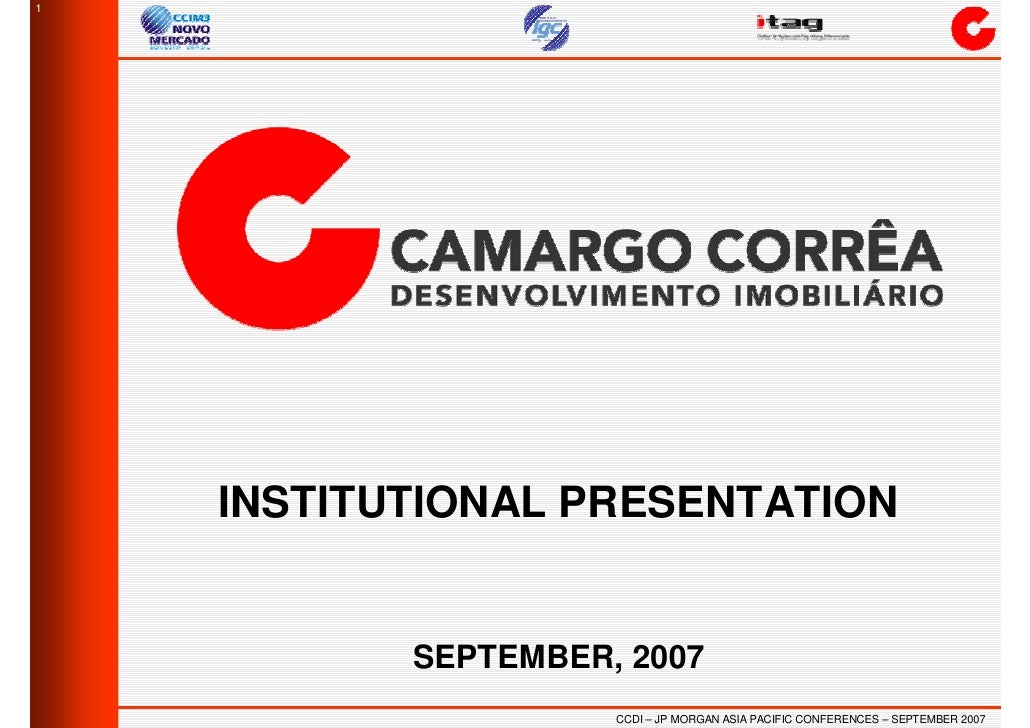 1         INSTITUTIONAL PRESENTATION              SEPTEMBER, 2007                      CCDI – JP MORGAN ASIA PACIFIC CONFE...
