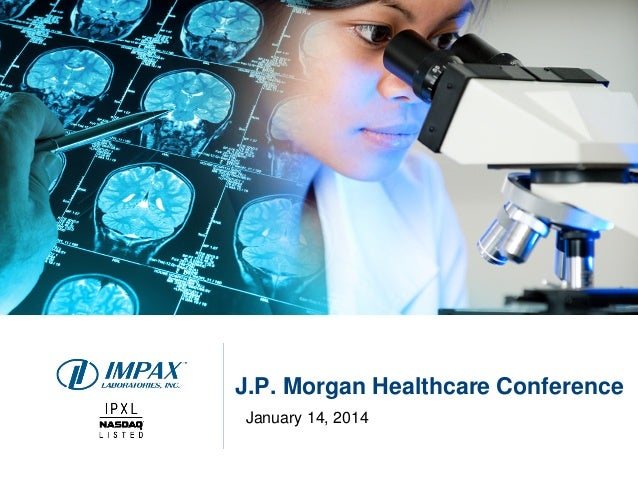J.P. Morgan Healthcare Conference January 14, 2014