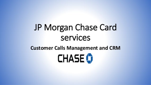 customer relationship management helps chase card 9 chapter achieving operational excellence and customer intimacy: customer relationship management helps chase card  services manage customer calls.