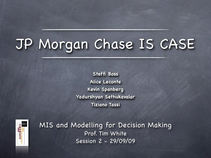JP Morgan Chase IS CASE                    Steffi Boss                   Alice Leconte                  Kevin Spanberg     ...