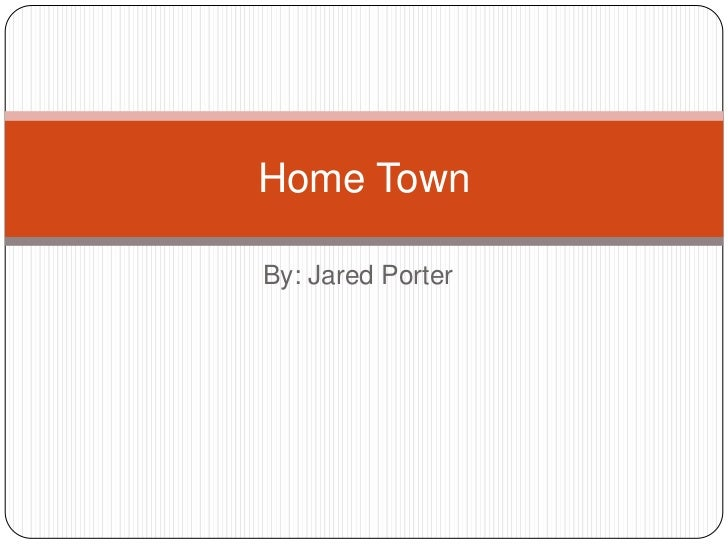Home TownBy: Jared Porter