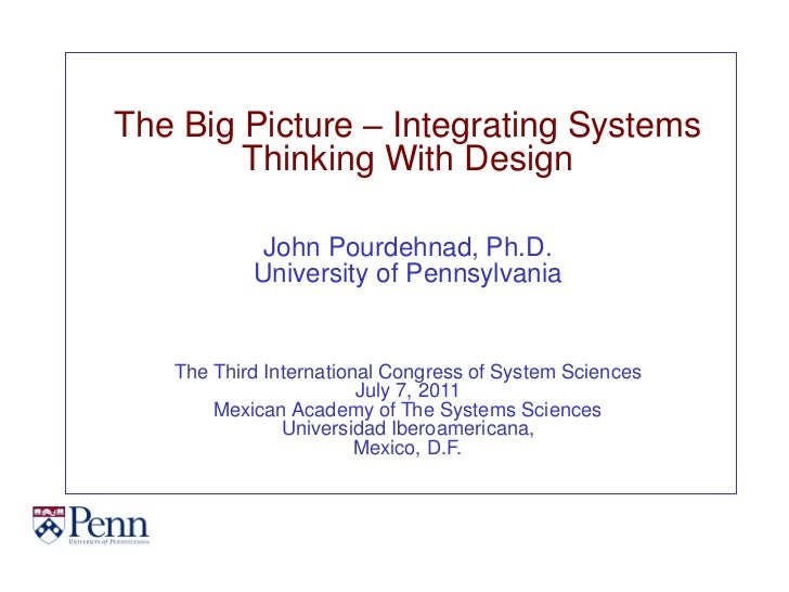 "Keynote Conference: ""The Big Picture - Integrating Systems Thinking with Design"" Dr. Pourdehnad, University of Pennsylvania."