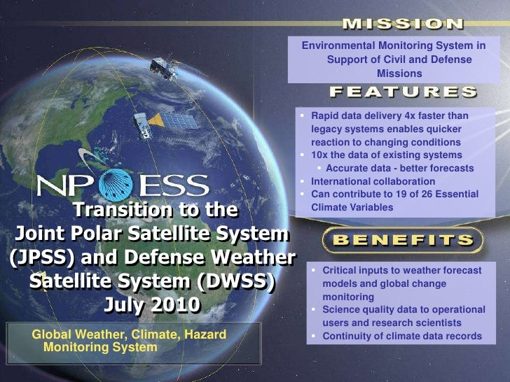 NPOESS Transition to the Joint Polar Satellite System (JPSS) and Defense Weather Satellite System (DWSS)