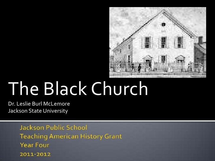 The Black ChurchDr. Leslie Burl McLemoreJackson State University