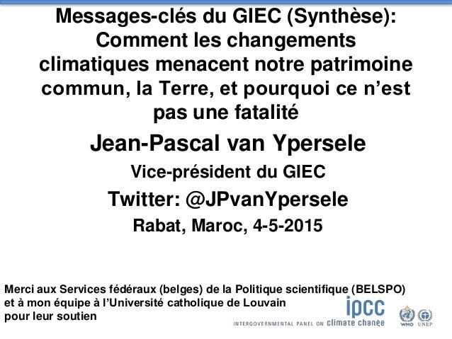 Messages-clés du GIEC (Synthèse): Comment les changements climatiques menacent notre patrimoine commun, la Terre, et pourq...