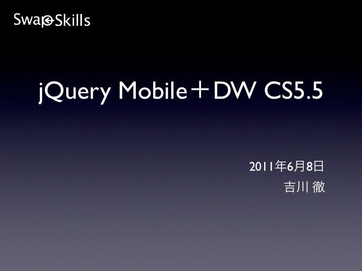 jQuery Mobile   DW CS5.5                  2011   6   8