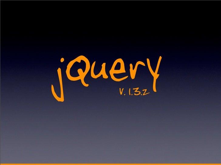 jQuery    v. 1.3.2