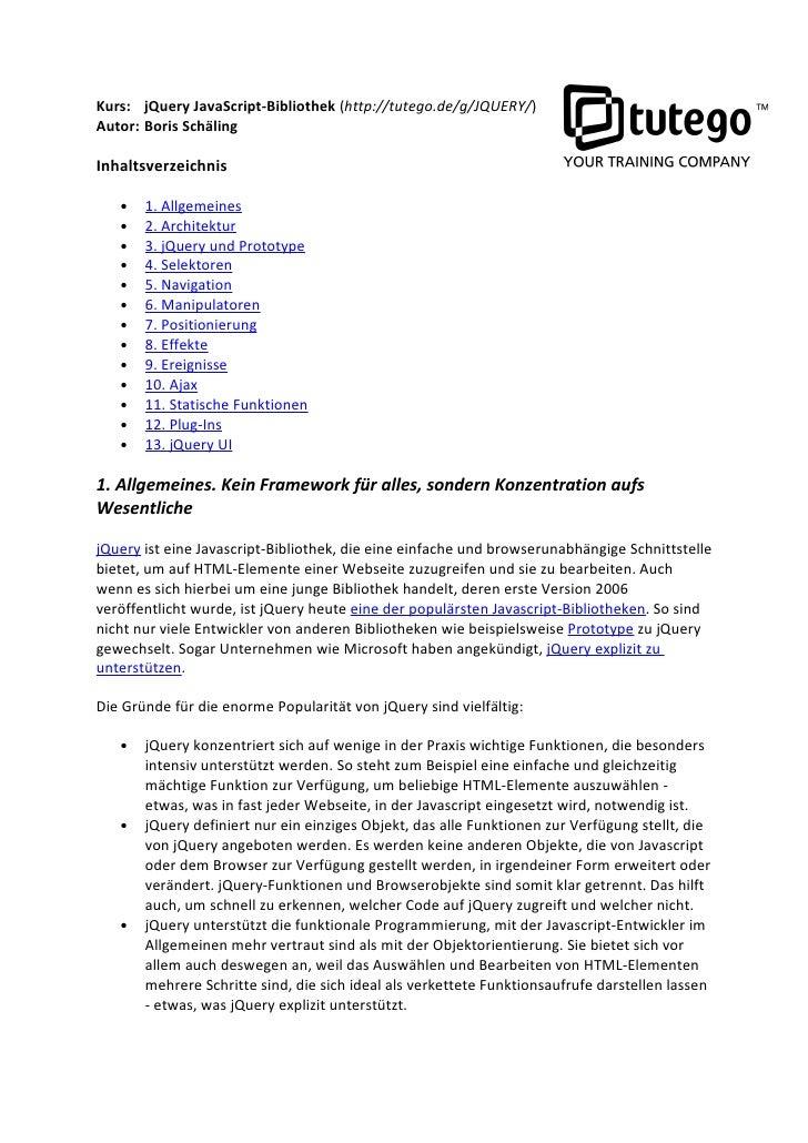 Kurs: jQuery JavaScript-Bibliothek (http://tutego.de/g/JQUERY/) Autor: Boris Schäling  Inhaltsverzeichnis     •   1. Allge...
