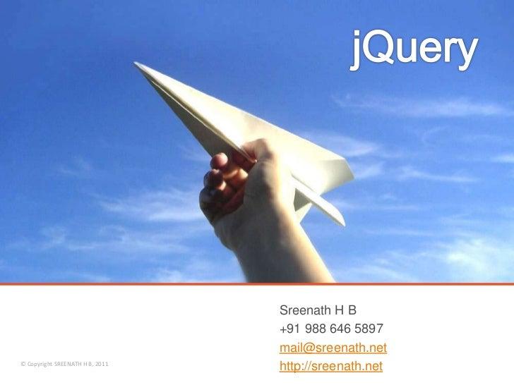 Sreenath H B                                 +91 988 646 5897                                 mail@sreenath.net© Copyright...