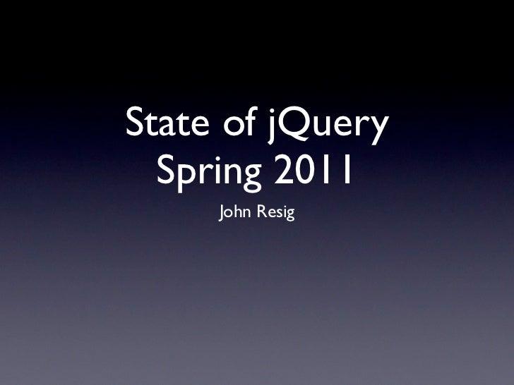 jQuery Keynote - Spring 2011