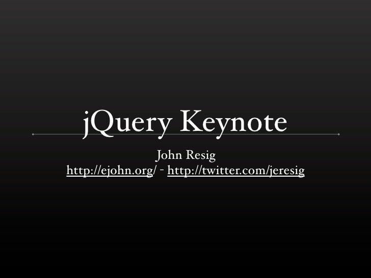 jQuery Keynote 2011: Boston