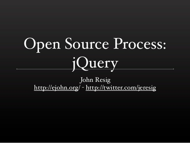 jQuery Open Source Process (RIT 2011)