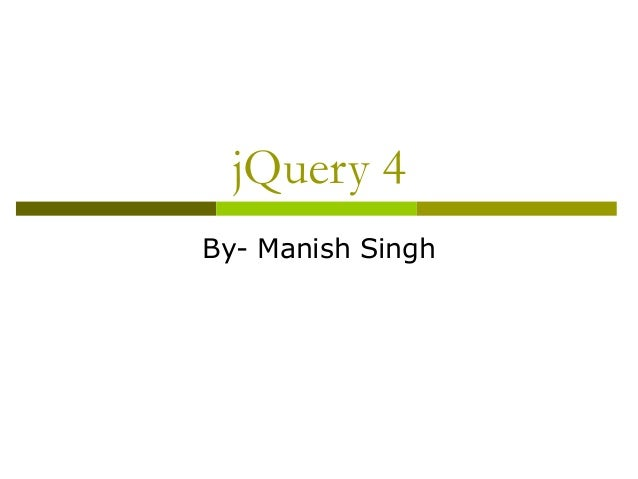 jQuery 4 By- Manish Singh