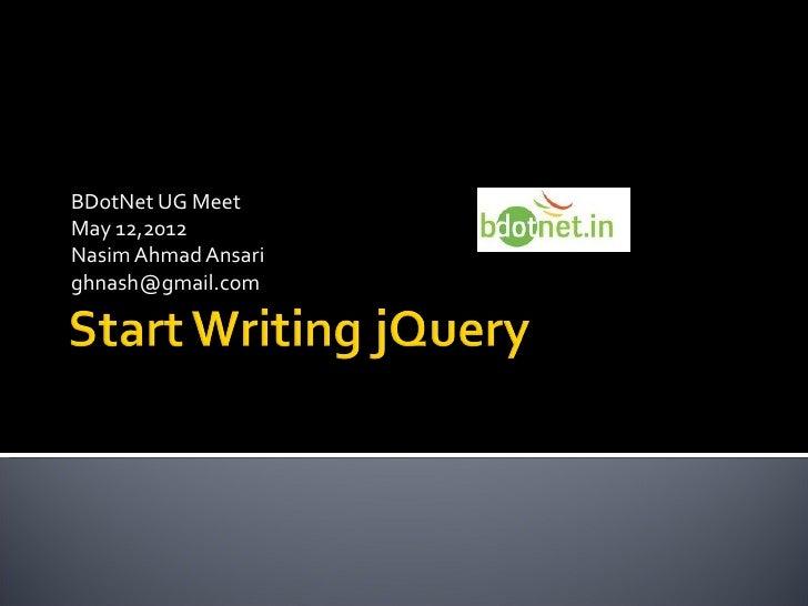 BDotNet UG MeetMay 12,2012Nasim Ahmad Ansarighnash@gmail.com