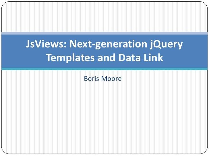 JsViews - Next Generation jQuery Templates