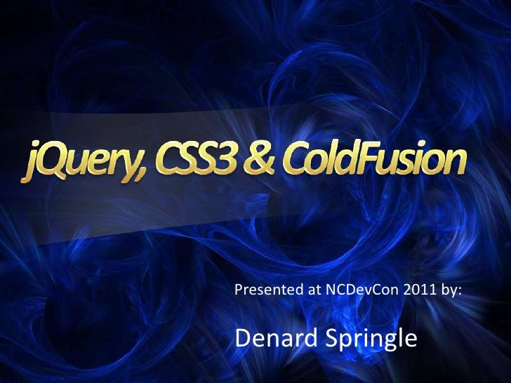 jQuery, CSS3 and ColdFusion
