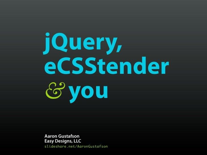 jQuery, eCSStender & You [DevChatt 2011]