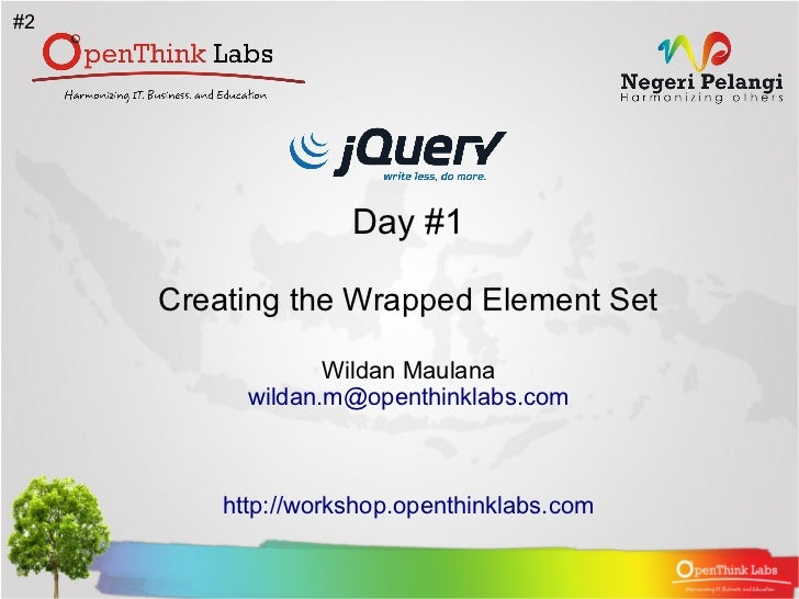 #2                    Day #1     Creating the Wrapped Element Set                  Wildan Maulana           wildan.m@opent...