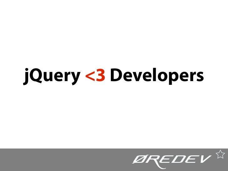 jQuery Loves Developers - Oredev 2009