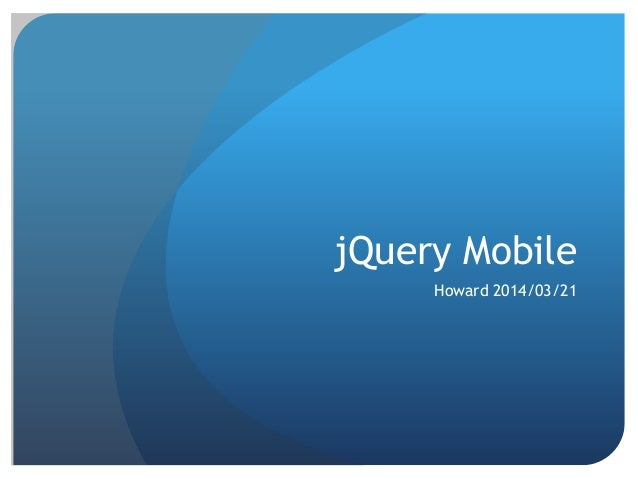 jQuery Mobile Howard 2014/03/21