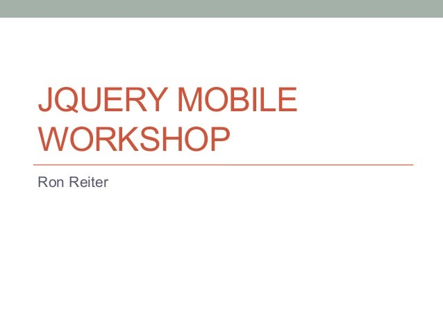jQuery Mobile Workshop