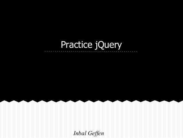 Practice jQuery   Inbal Geffen