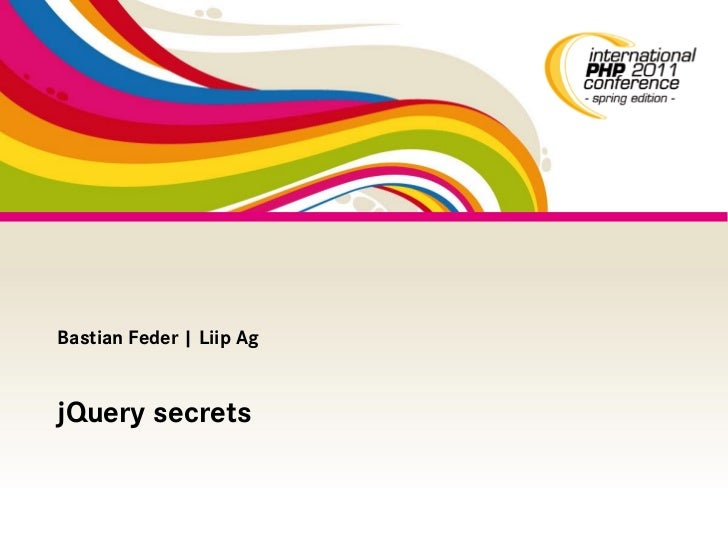 Bastian Feder   Liip AgjQuery secrets