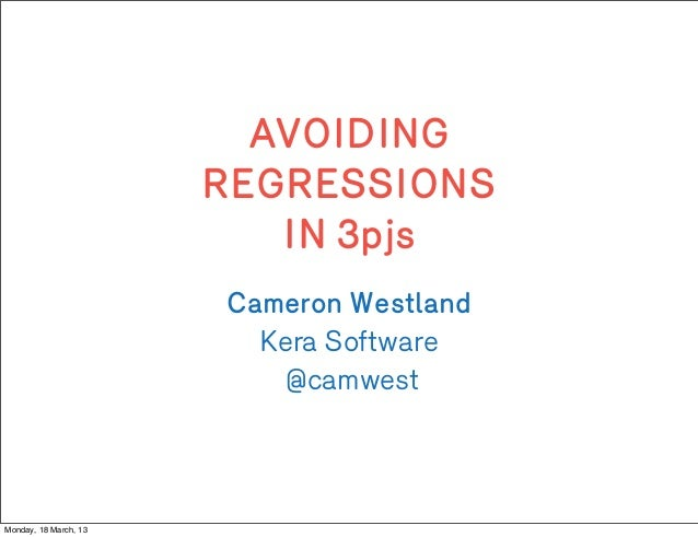 AVOIDING                       REGRESSIONS                          IN 3pjs                       Cameron Westland        ...