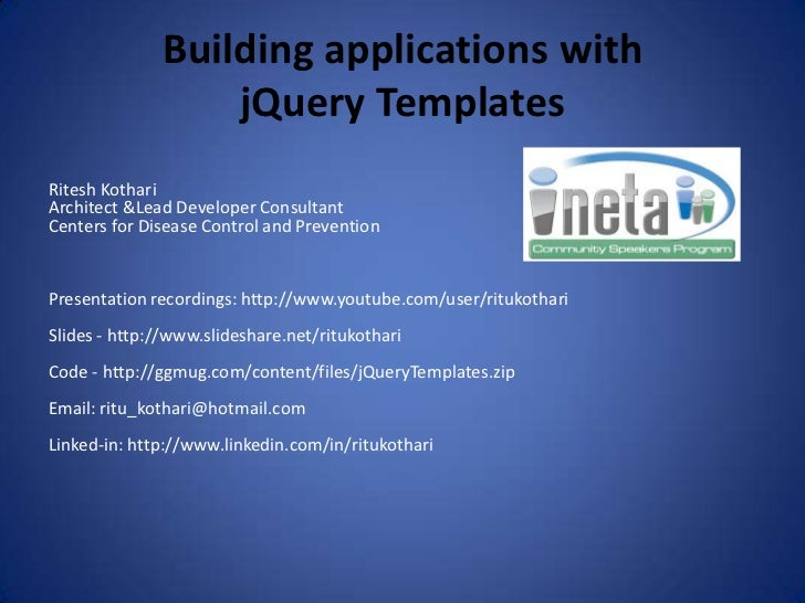 Building applications withjQuery Templates<br />Ritesh Kothari<br />Architect &Lead Developer Consultant<br />Centers for ...