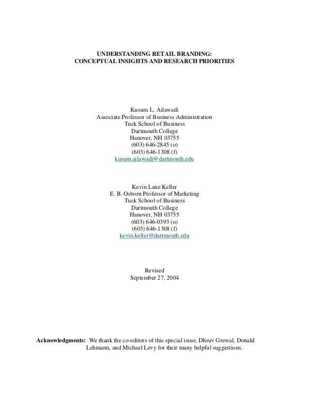 UNDERSTANDING RETAIL BRANDING: CONCEPTUAL INSIGHTS AND RESEARCH PRIORITIES  Kusum L. Ailawadi Associate Professor of Busin...