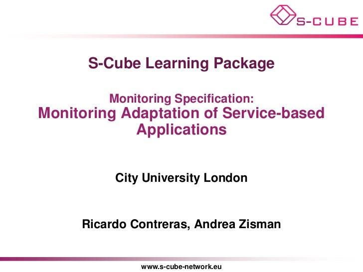 S-Cube Learning Package         Monitoring Specification:Monitoring Adaptation of Service-based            Applications   ...