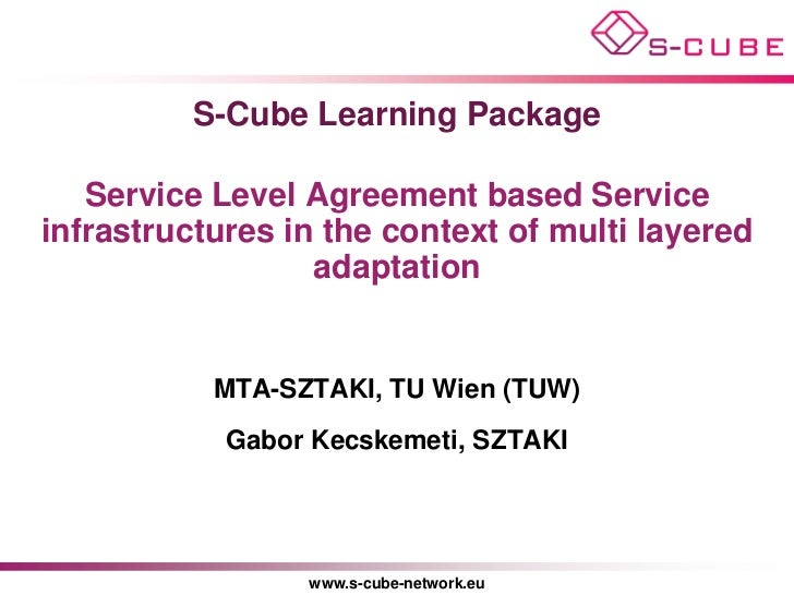 S-Cube Learning Package   Service Level Agreement based Serviceinfrastructures in the context of multi layered            ...