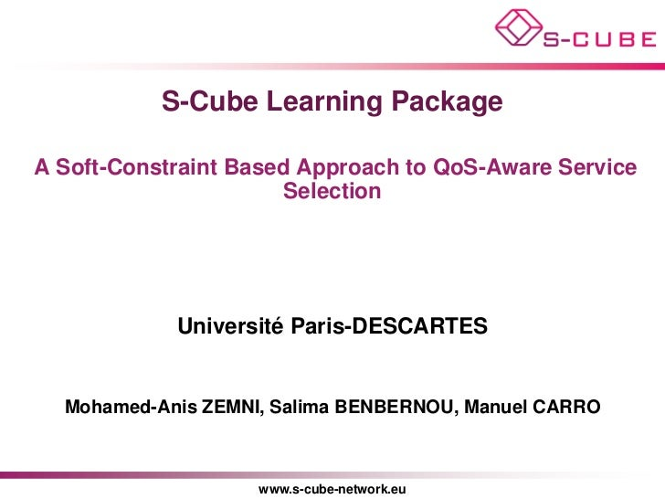 S-Cube Learning PackageA Soft-Constraint Based Approach to QoS-Aware Service                       Selection            Un...
