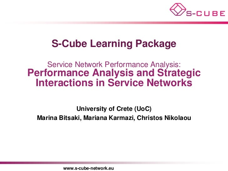 S-Cube Learning Package    Service Network Performance Analysis:Performance Analysis and Strategic Interactions in Service...