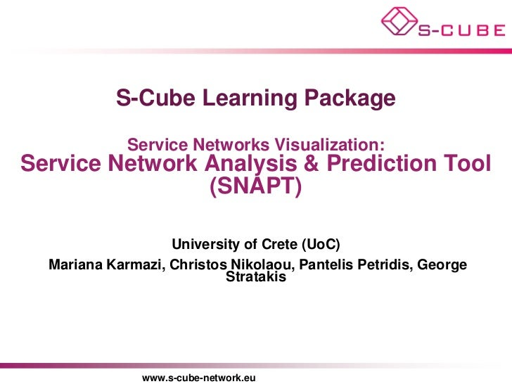 S-CUBE LP: Service Network Analysis & Prediction Tool (SNAPT)