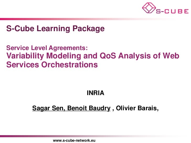 S-Cube Learning PackageService Level Agreements:Variability Modeling and QoS Analysis of WebServices Orchestrations       ...