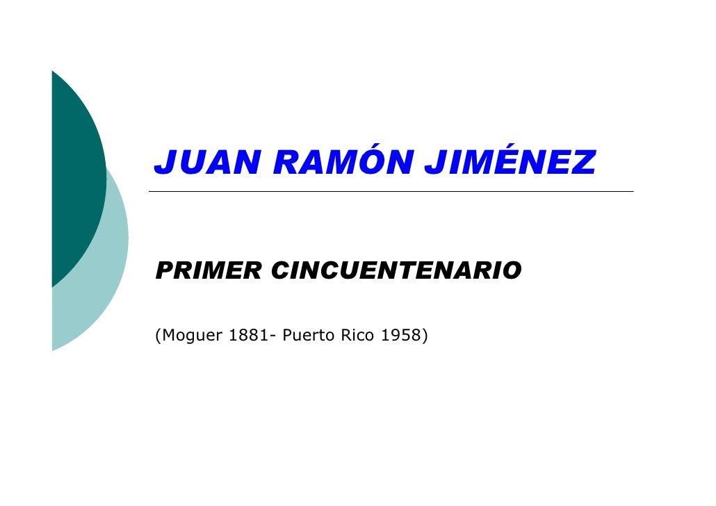 JUAN RAMÓN JIMÉNEZ   PRIMER CINCUENTENARIO  (Moguer 1881- Puerto Rico 1958)