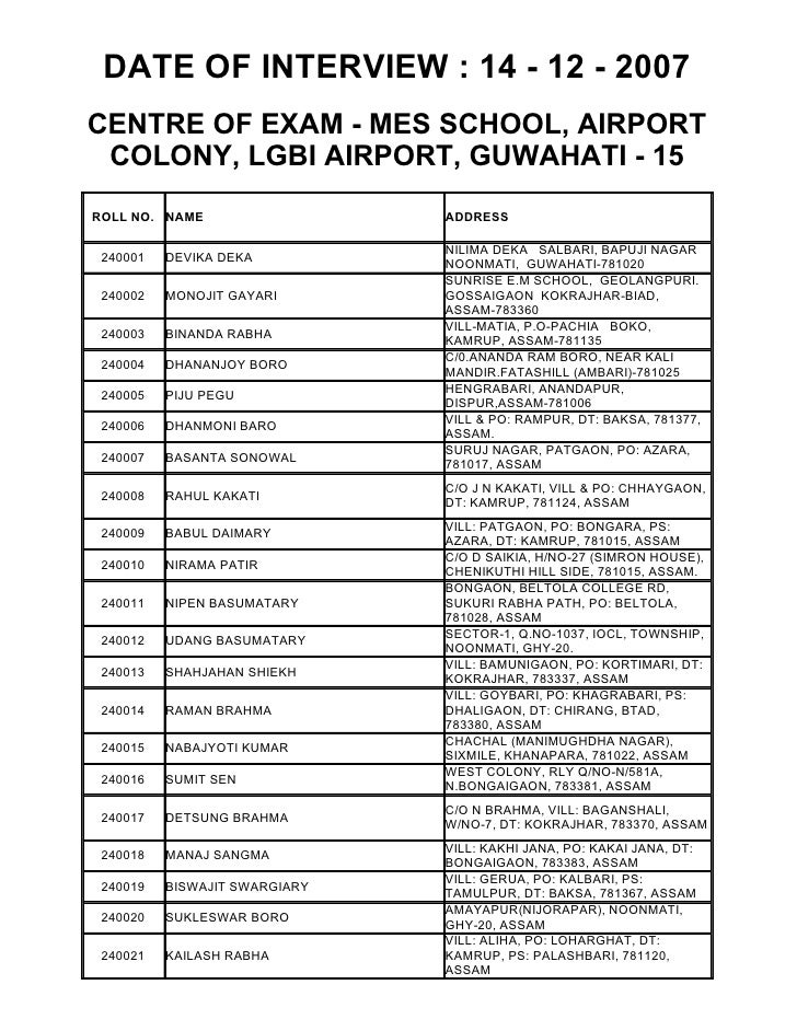 DATE OF INTERVIEW : 14 - 12 - 2007 CENTRE OF EXAM - MES SCHOOL, AIRPORT  COLONY, LGBI AIRPORT, GUWAHATI - 15 ROLL NO. NAME...
