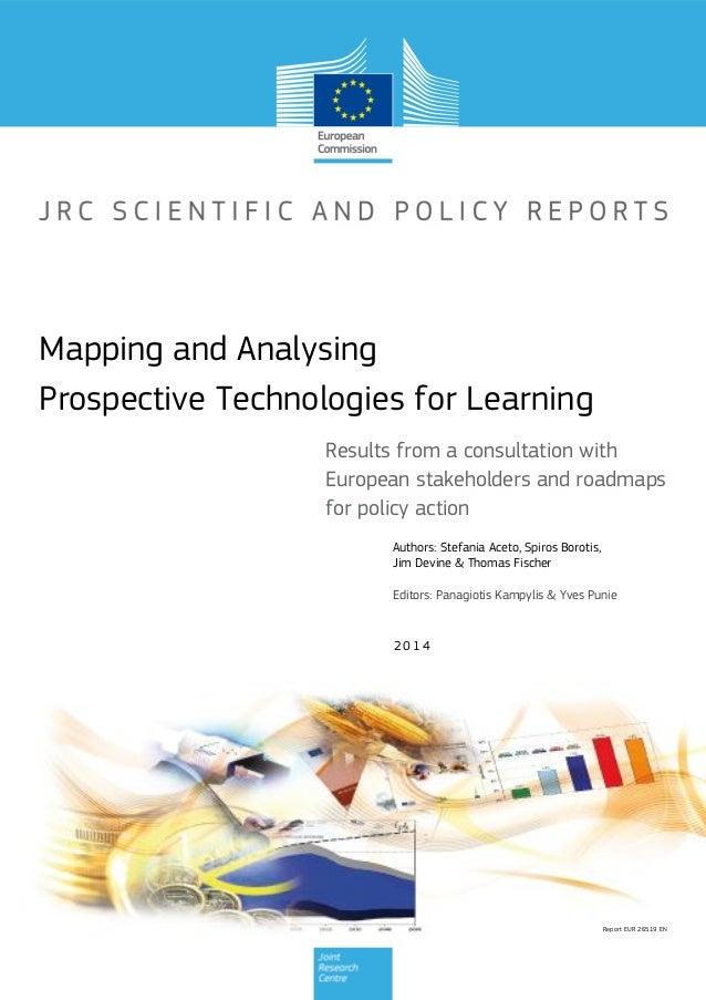 Report EUR 26519 EN 2014 Authors: Stefania Aceto, Spiros Borotis, Jim Devine & Thomas Fischer Results from a consultation ...