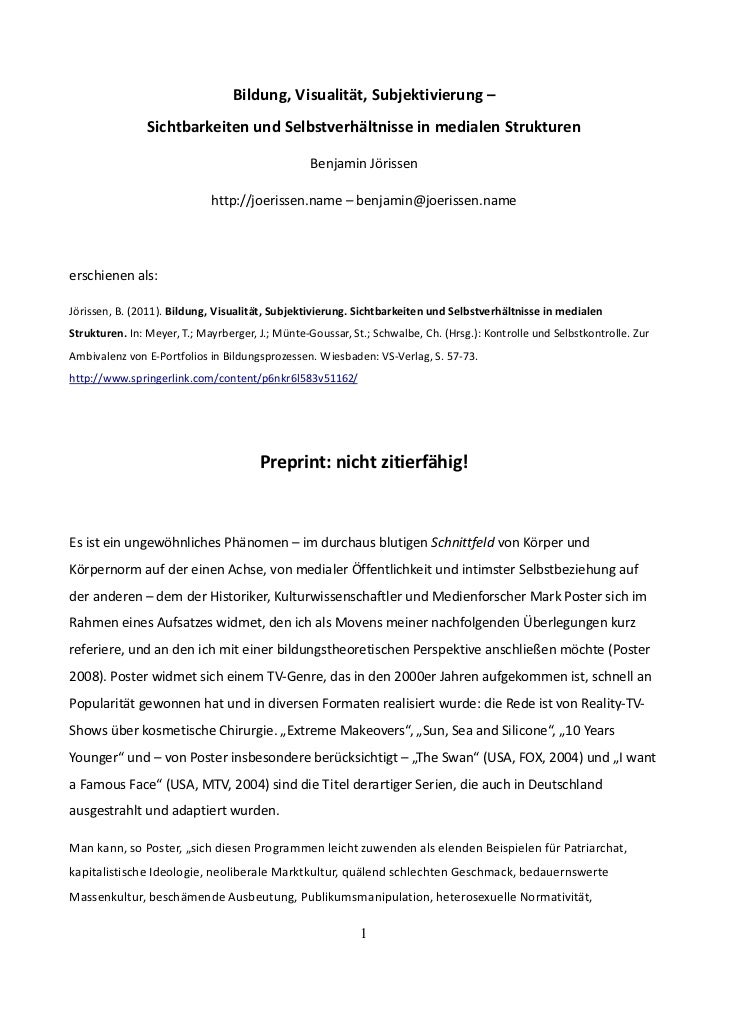 Jörissen, Benjamin (2011, Preprint). Bildung, Visualität, Subjektivierung. Sichtbarkeiten und Selbstverhältnisse in medialen Strukturen