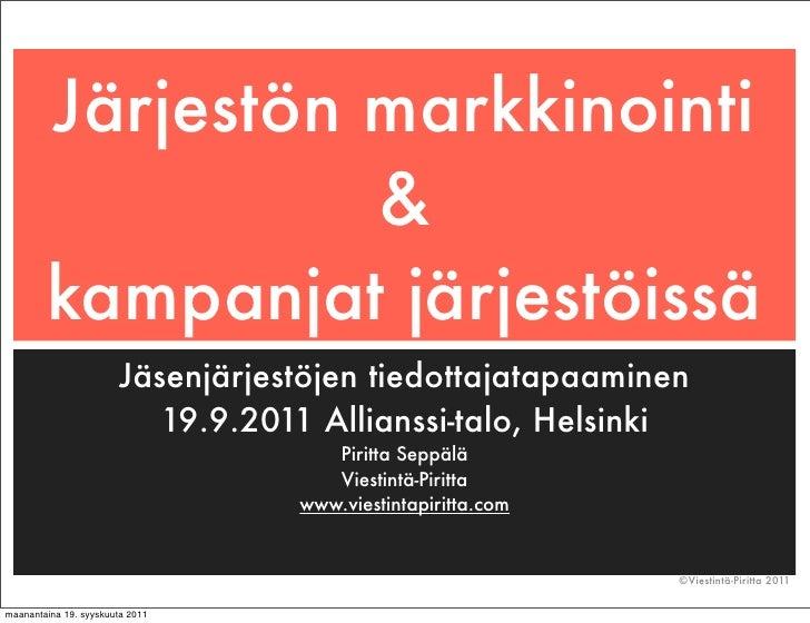 Järjestön markkinointi                  &        kampanjat järjestöissä                       Jäsenjärjestöjen tiedottajat...