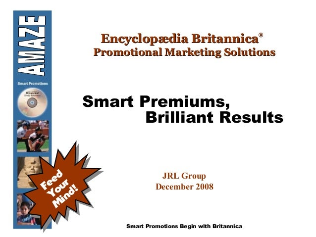 Smart Promotions Begin with Britannica Encyclopædia BritannicaEncyclopædia Britannica®® Promotional Marketing SolutionsPro...