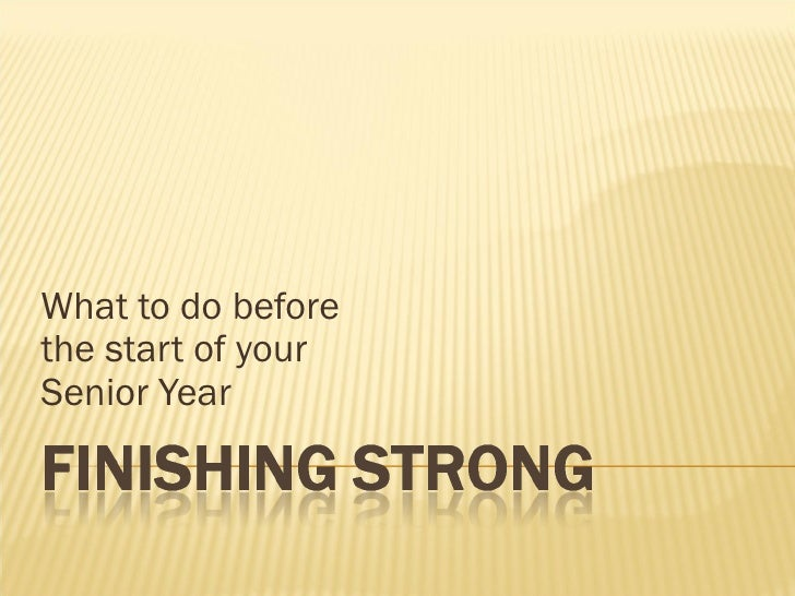 What to do beforethe start of yourSenior Year