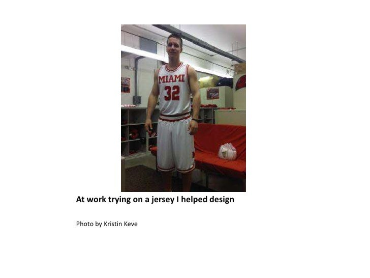 At work trying on a jersey I helped designPhoto by Kristin Keve